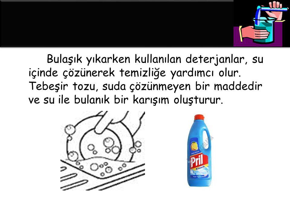 Bulaşık yıkarken kullanılan deterjanlar, su içinde çözünerek temizliğe yardımcı olur.