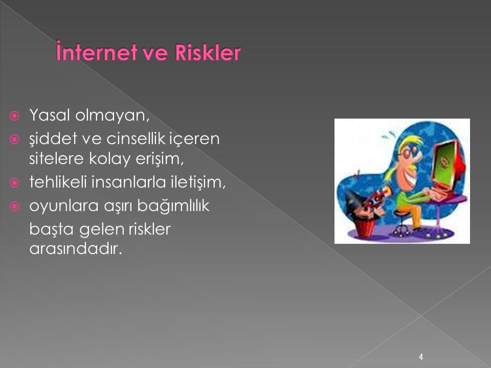 İnternet ve Riskler Yasal olmayan,