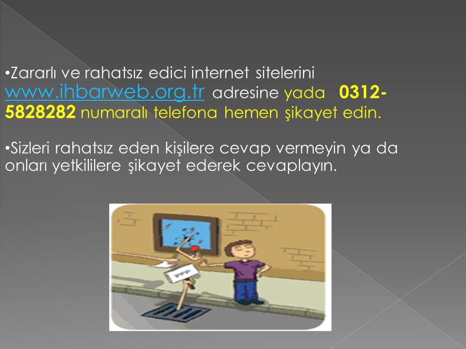 Zararlı ve rahatsız edici internet sitelerini www. ihbarweb. org