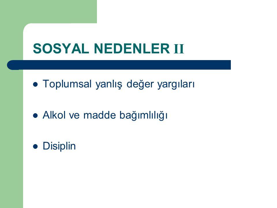 SOSYAL NEDENLER II Toplumsal yanlış değer yargıları