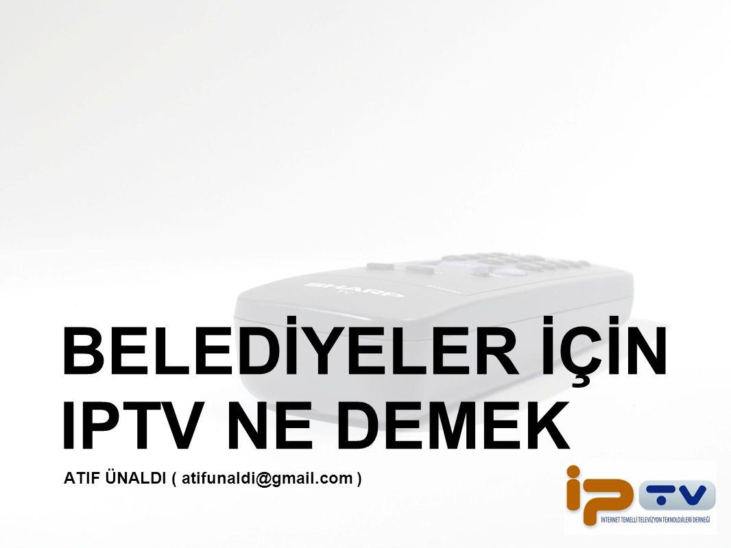 BELEDİYELER İÇİN IPTV NE DEMEK