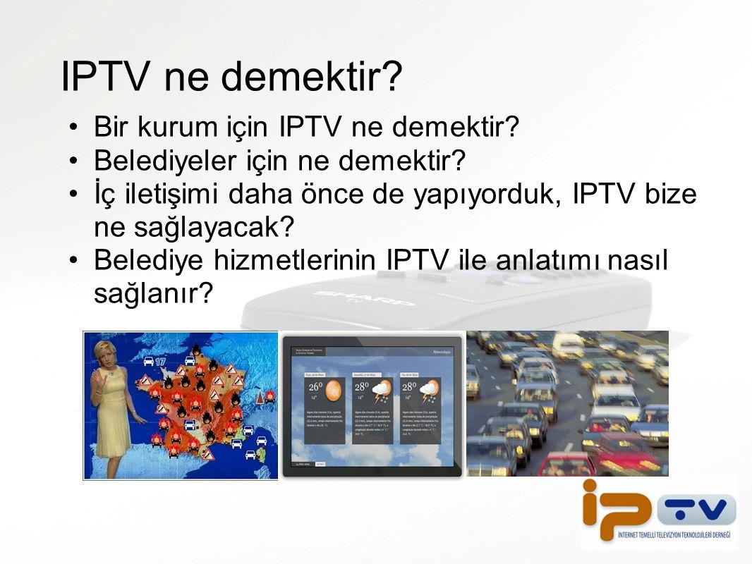 IPTV ne demektir Bir kurum için IPTV ne demektir