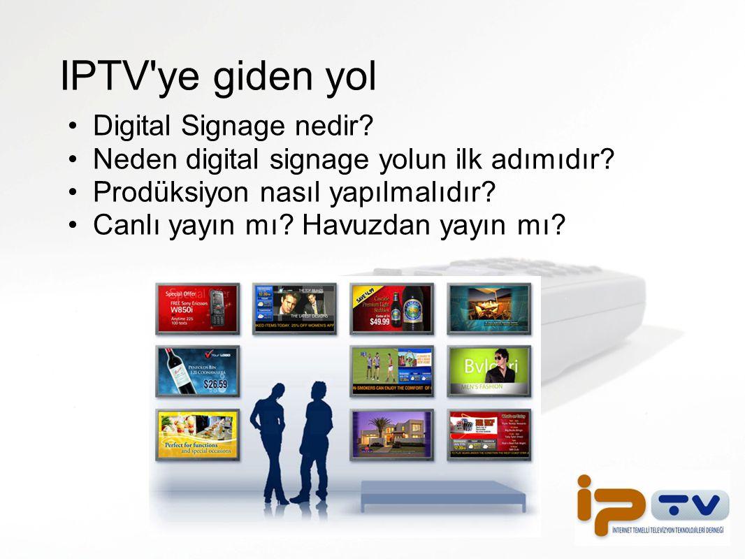 IPTV ye giden yol Digital Signage nedir