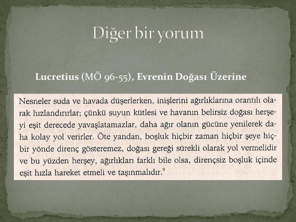 Diğer bir yorum Lucretius (MÖ 96-55), Evrenin Doğası Üzerine