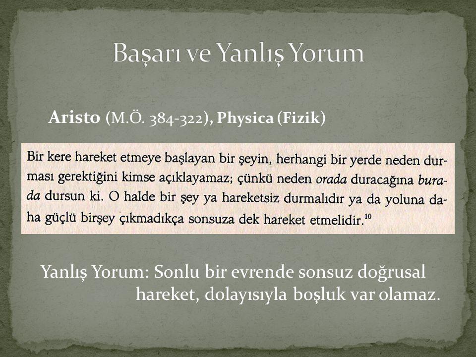 Başarı ve Yanlış Yorum Aristo (M.Ö. 384-322), Physica (Fizik)