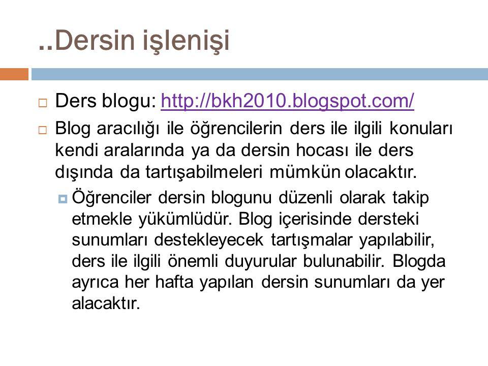 ..Dersin işlenişi Ders blogu: http://bkh2010.blogspot.com/