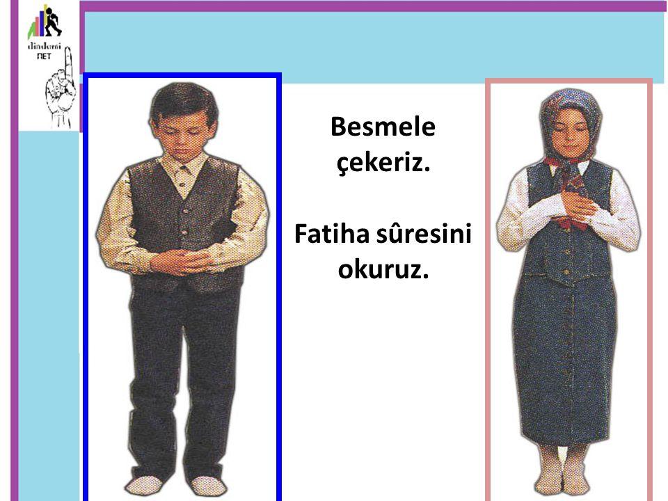 Fatiha sûresini okuruz.