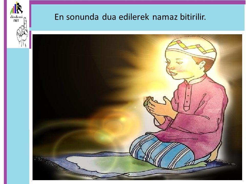 En sonunda dua edilerek namaz bitirilir.