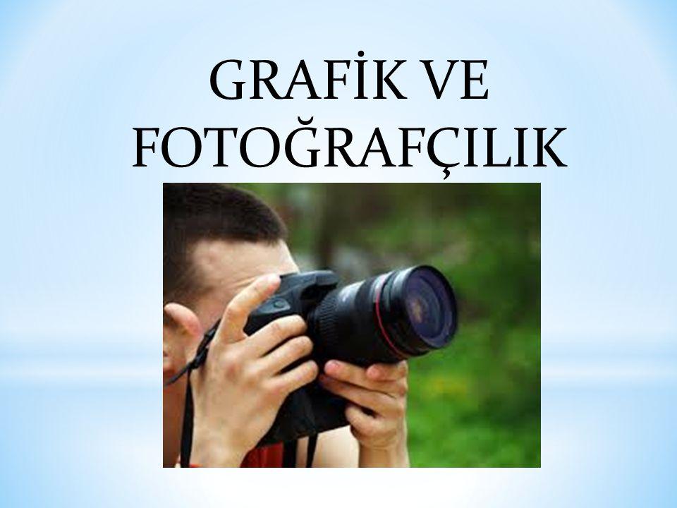 GRAFİK VE FOTOĞRAFÇILIK