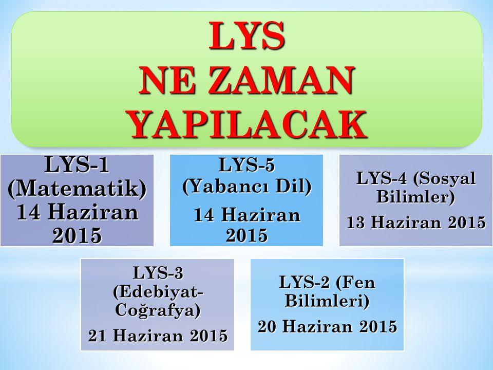 LYS NE ZAMAN YAPILACAK LYS-1 (Matematik) 14 Haziran 2015