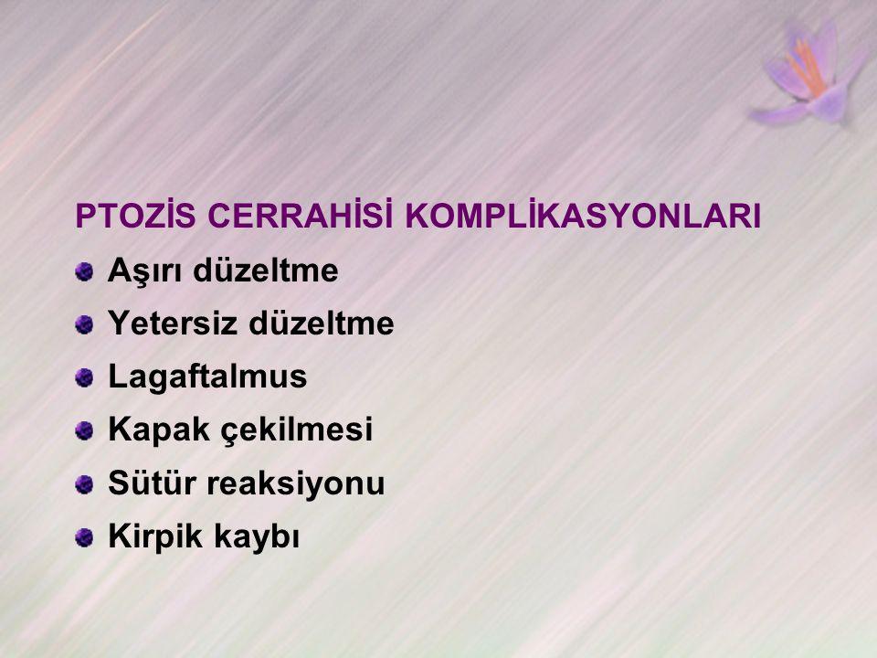 PTOZİS CERRAHİSİ KOMPLİKASYONLARI