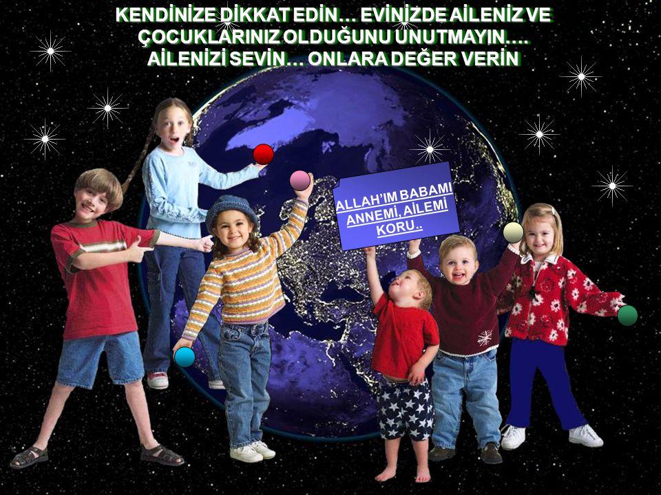 ALLAH'IM BABAMI ANNEMİ, AİLEMİ KORU..