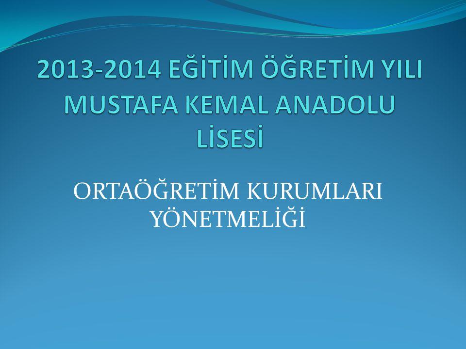 2013-2014 EĞİTİM ÖĞRETİM YILI MUSTAFA KEMAL ANADOLU LİSESİ