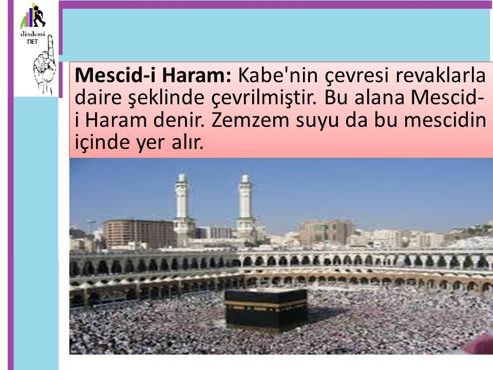 Mescid-i Haram: Kabe nin çevresi revaklarla daire şeklinde çevrilmiştir.