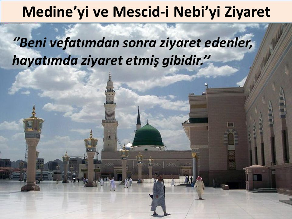 Medine'yi ve Mescid-i Nebi'yi Ziyaret