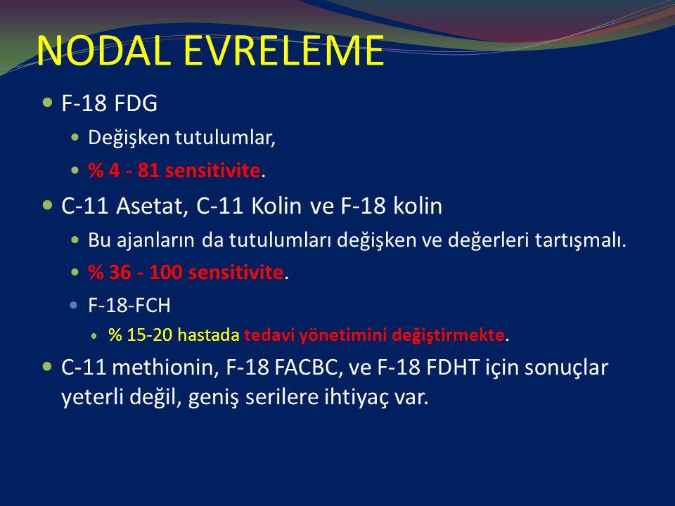 NODAL EVRELEME F-18 FDG C-11 Asetat, C-11 Kolin ve F-18 kolin