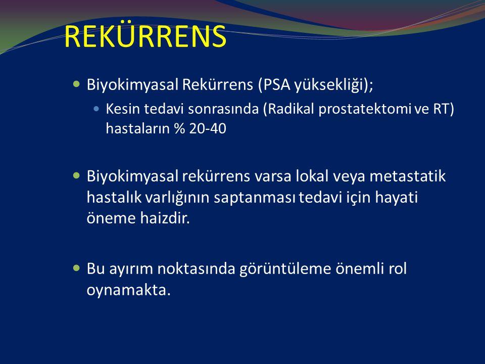 REKÜRRENS Biyokimyasal Rekürrens (PSA yüksekliği);