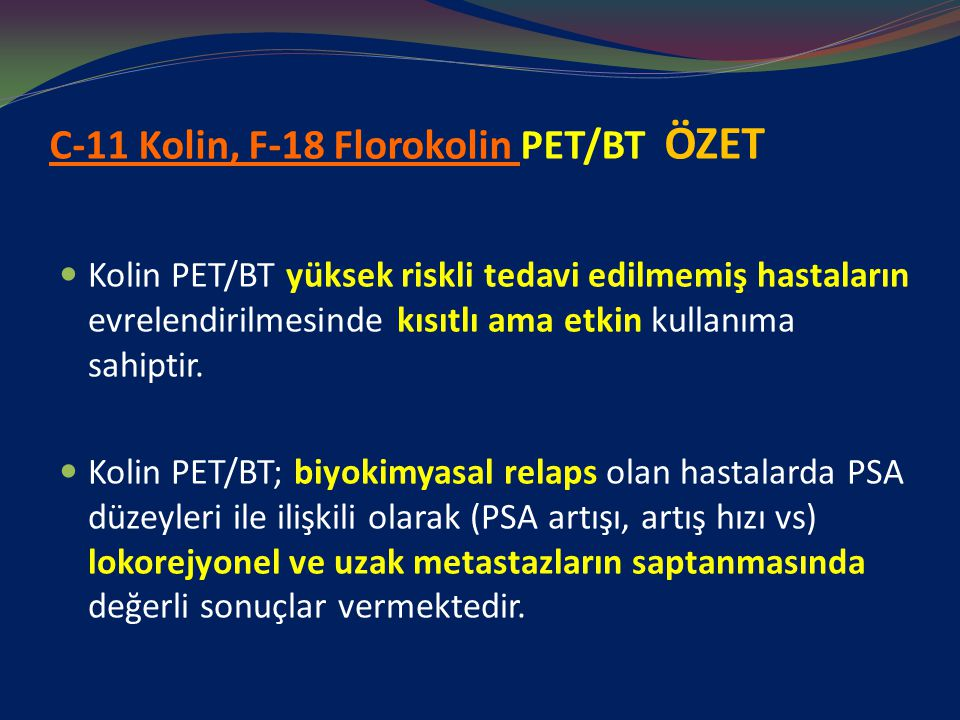 C-11 Kolin, F-18 Florokolin PET/BT ÖZET