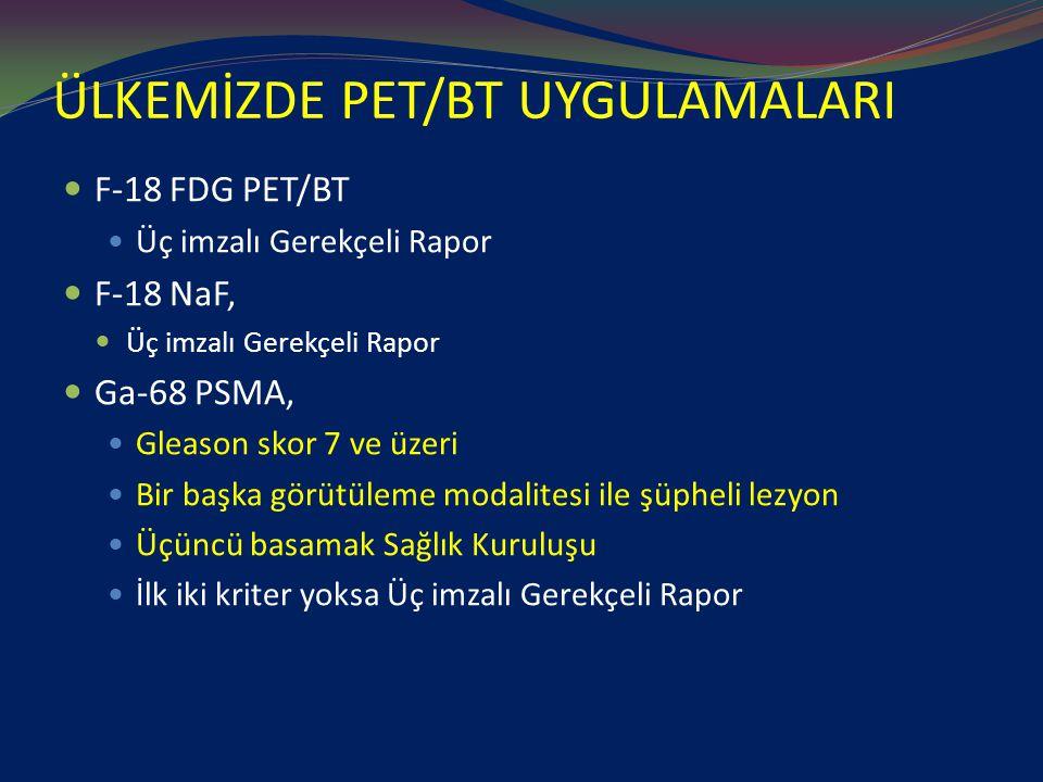 ÜLKEMİZDE PET/BT UYGULAMALARI