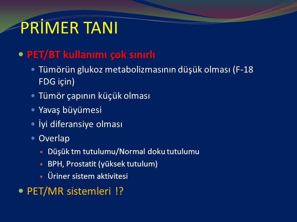 PRİMER TANI PET/BT kullanımı çok sınırlı PET/MR sistemleri !
