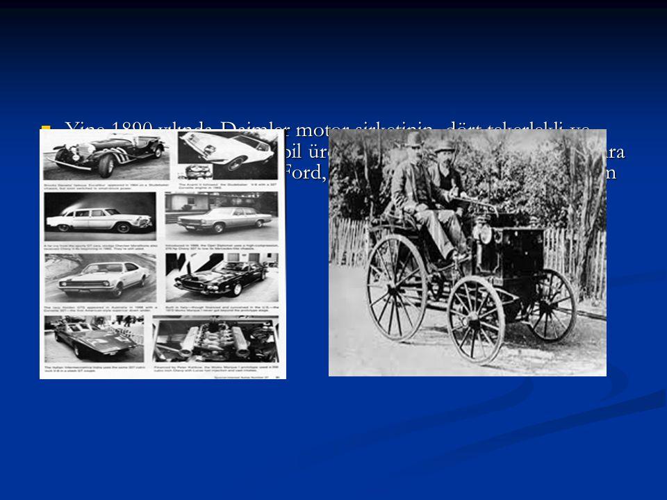 Yine 1890 yılında Daimler motor şirketinin, dört tekerlekli ve akaryakıtla çalışan otomobil üretimine başlamasından 13 yıl sonra yani 1903 yılında, Henry Ford, yeni araba fabrikasıyla seri üretim tekniğini getirdi.