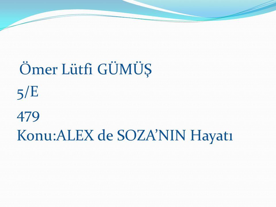 Konu:ALEX de SOZA'NIN Hayatı