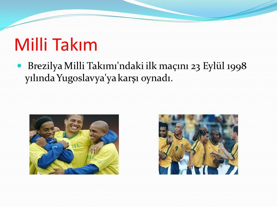 Milli Takım Brezilya Milli Takımı ndaki ilk maçını 23 Eylül 1998 yılında Yugoslavya ya karşı oynadı.