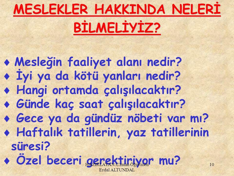 MESLEKLER HAKKINDA NELERİ