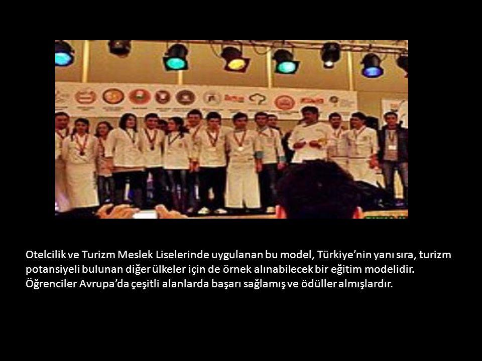 Otelcilik ve Turizm Meslek Liselerinde uygulanan bu model, Türkiye'nin yanı sıra, turizm potansiyeli bulunan diğer ülkeler için de örnek alınabilecek bir eğitim modelidir.
