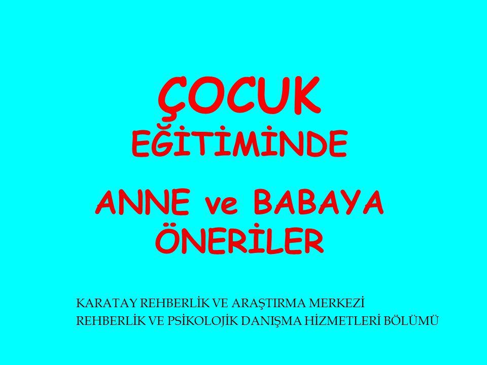 ANNE ve BABAYA ÖNERİLER