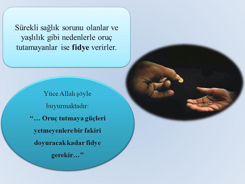 Yüce Allah şöyle buyurmaktadır: