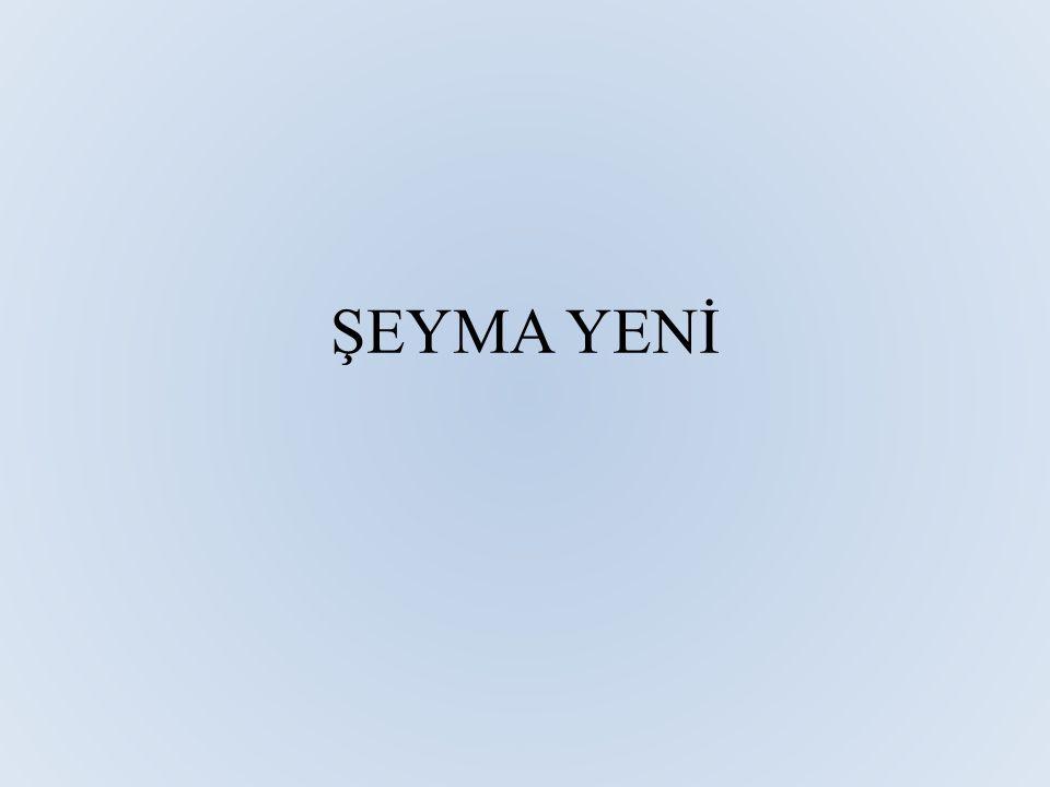 ŞEYMA YENİ