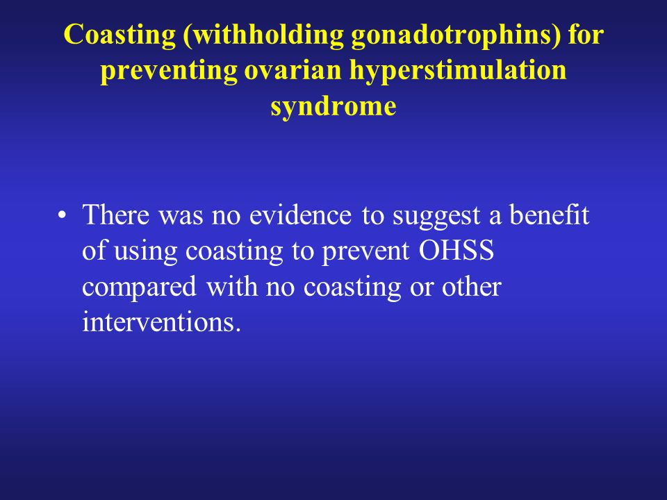 Coasting (withholding gonadotrophins) for preventing ovarian hyperstimulation syndrome