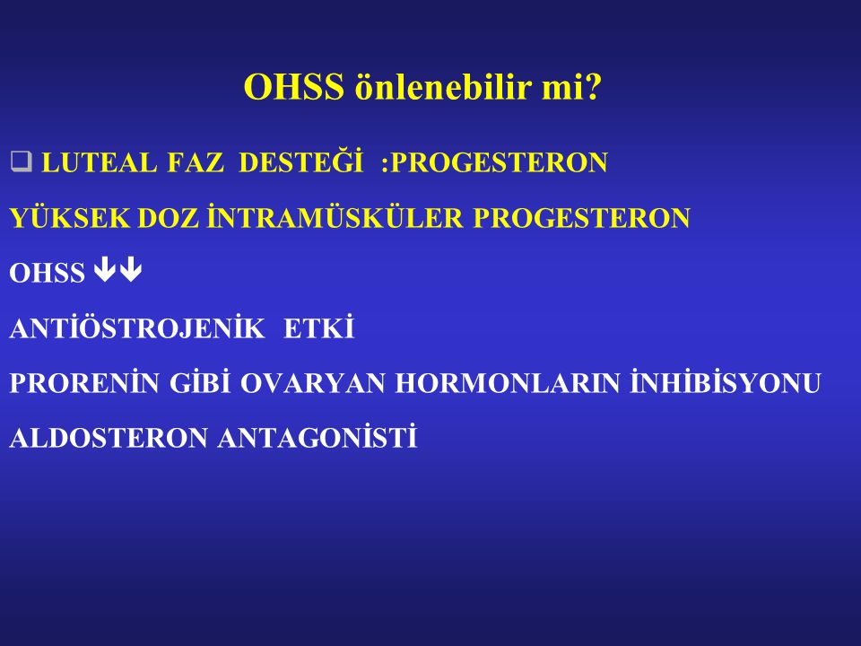 OHSS önlenebilir mi LUTEAL FAZ DESTEĞİ :PROGESTERON
