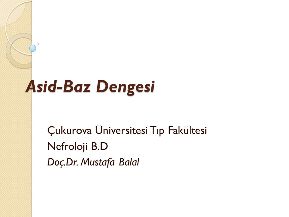 Asid-Baz Dengesi Çukurova Üniversitesi Tıp Fakültesi Nefroloji B.D