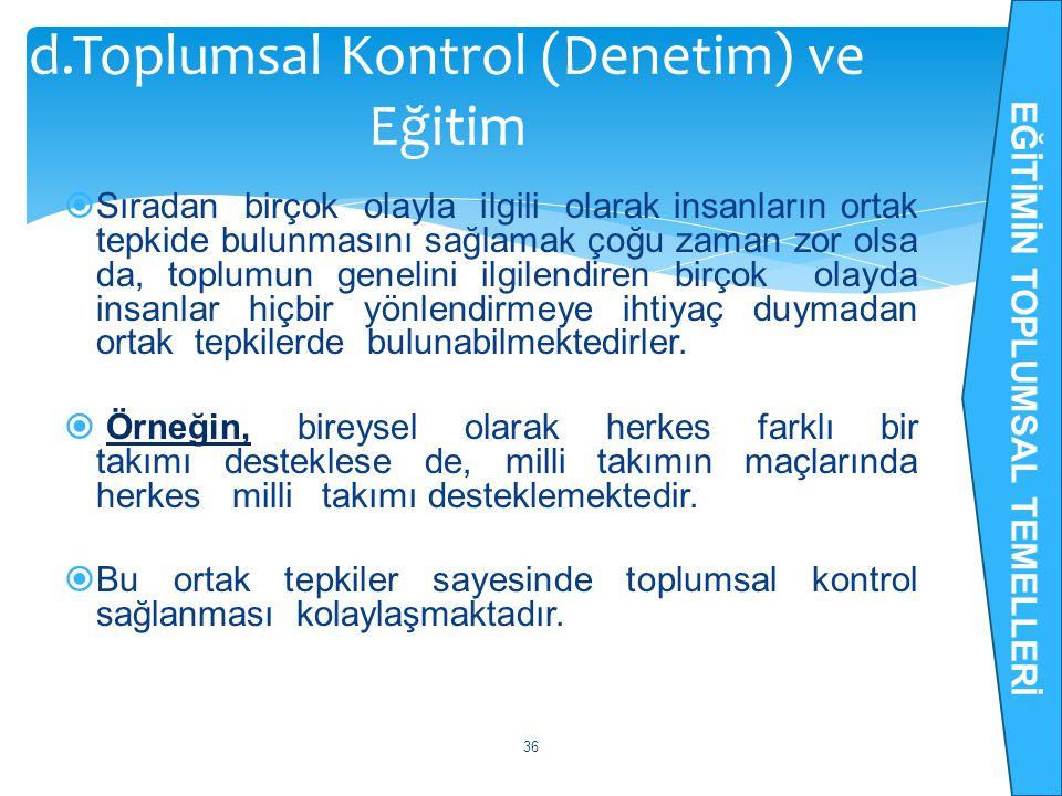 d.Toplumsal Kontrol (Denetim) ve Eğitim