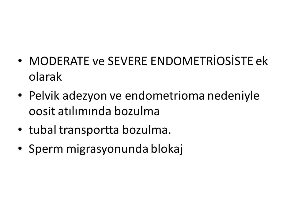 MODERATE ve SEVERE ENDOMETRİOSİSTE ek olarak