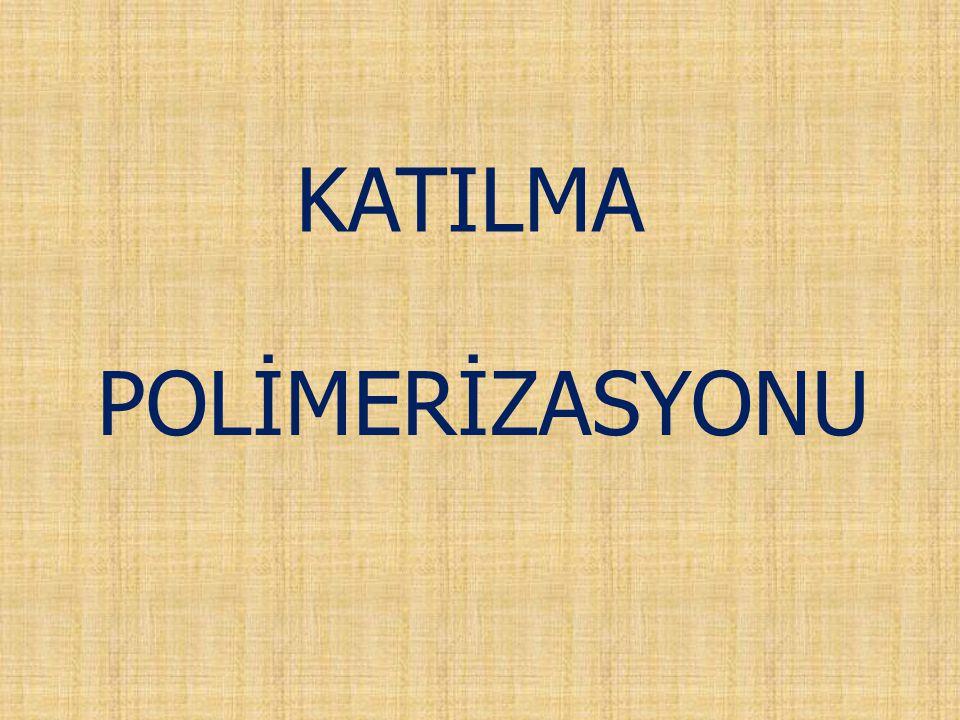 KATILMA POLİMERİZASYONU