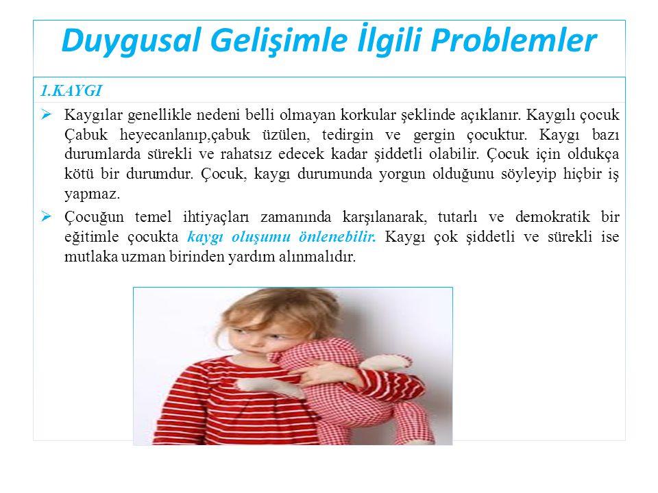 Duygusal Gelişimle İlgili Problemler
