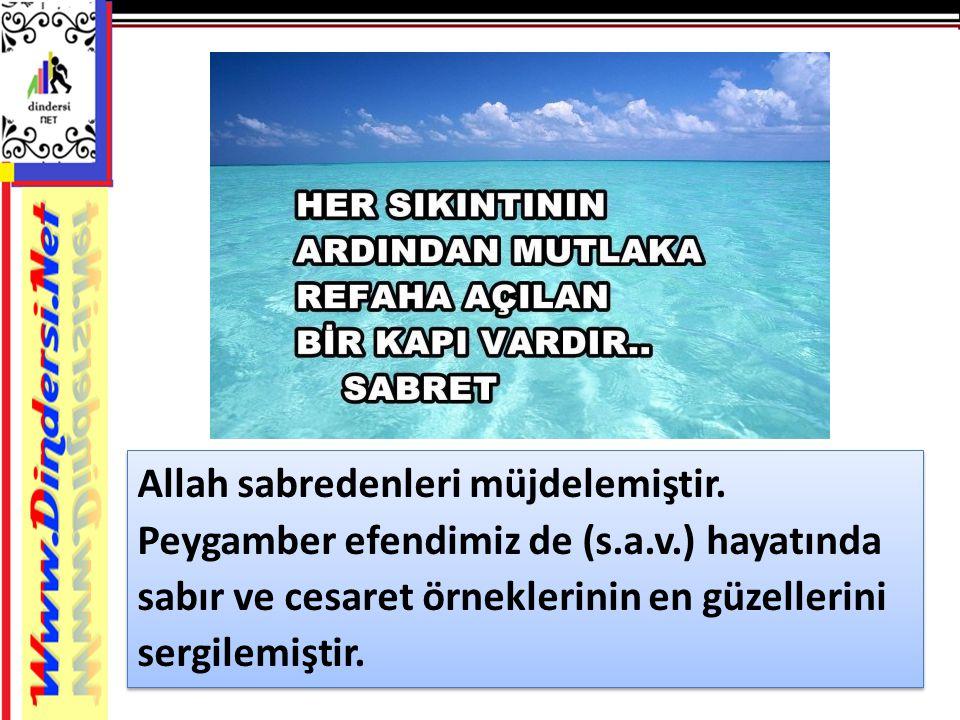 Allah sabredenleri müjdelemiştir.