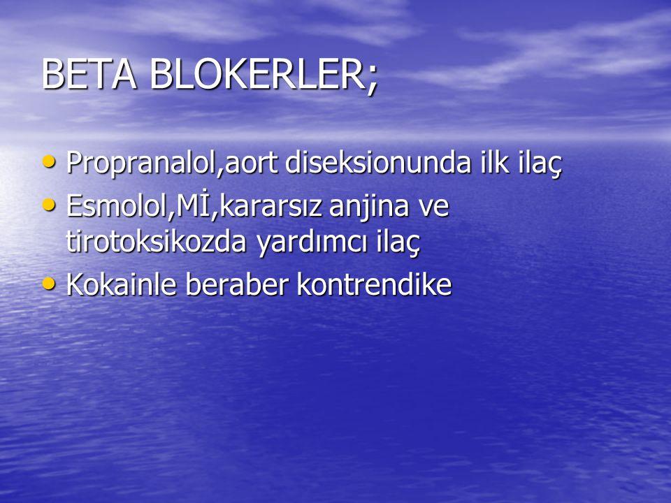 BETA BLOKERLER; Propranalol,aort diseksionunda ilk ilaç
