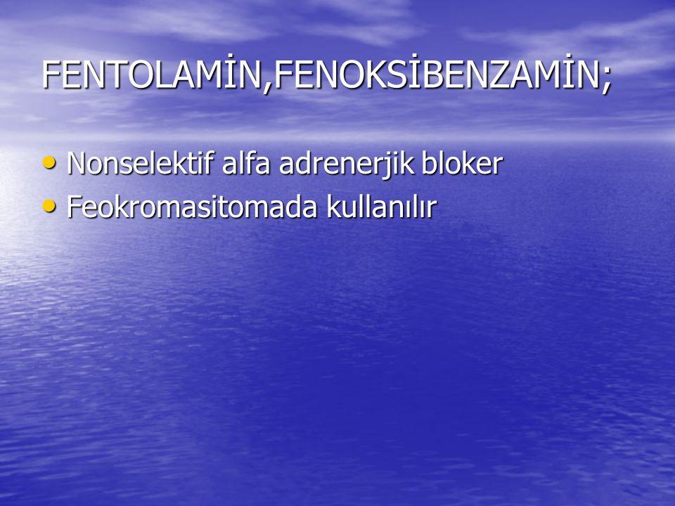 FENTOLAMİN,FENOKSİBENZAMİN;