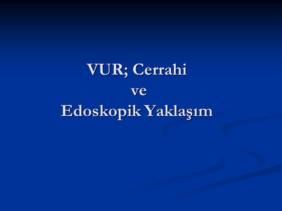 VUR; Cerrahi ve Edoskopik Yaklaşım