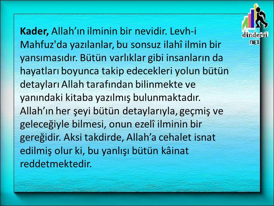 Kader, Allah'ın ilminin bir nevidir
