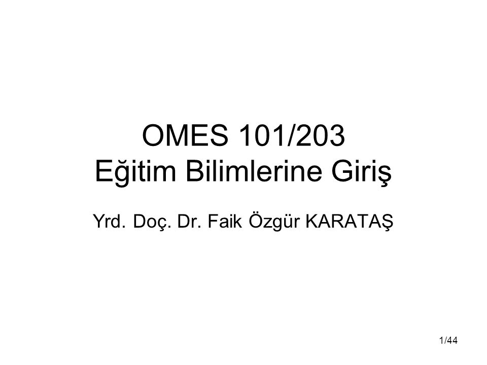 OMES 101/203 Eğitim Bilimlerine Giriş