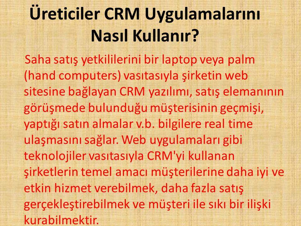 Üreticiler CRM Uygulamalarını Nasıl Kullanır