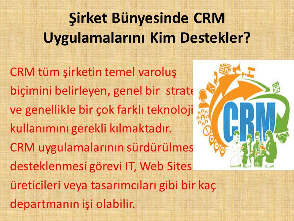 Şirket Bünyesinde CRM Uygulamalarını Kim Destekler