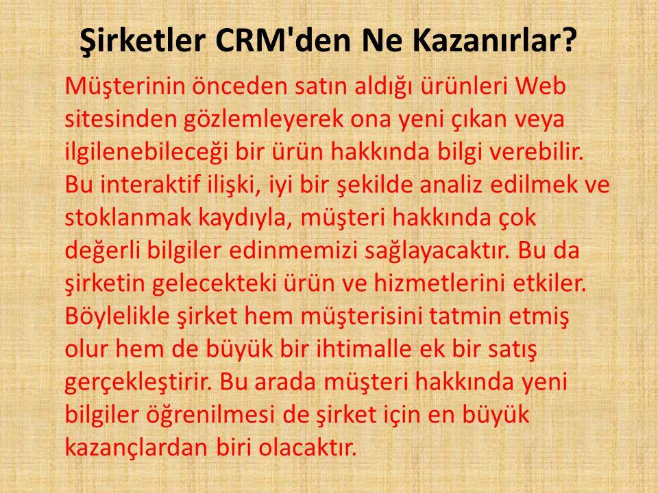 Şirketler CRM den Ne Kazanırlar