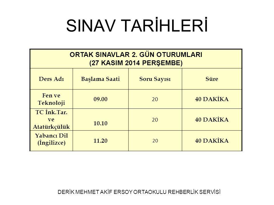 SINAV TARİHLERİ ORTAK SINAVLAR 2. GÜN OTURUMLARI (27 KASIM 2014 PERŞEMBE)