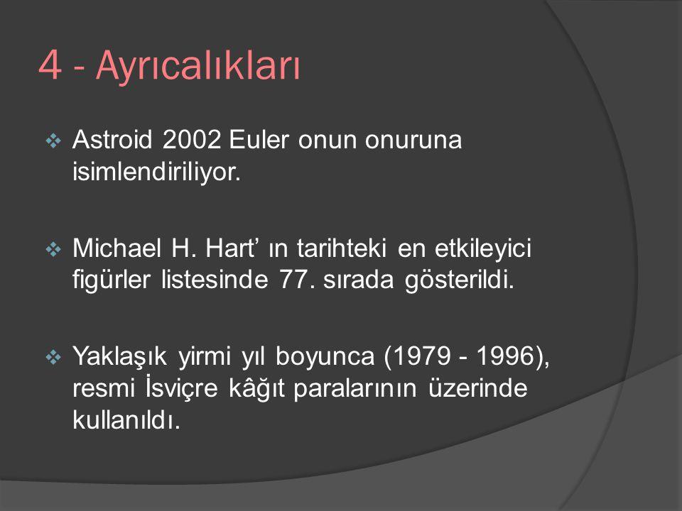 4 - Ayrıcalıkları Astroid 2002 Euler onun onuruna isimlendiriliyor.
